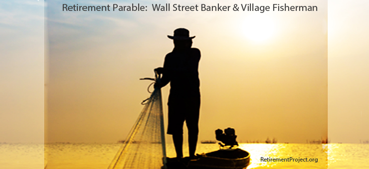 Retirement Parable Of A Wall Street Banker & Village Fisherman